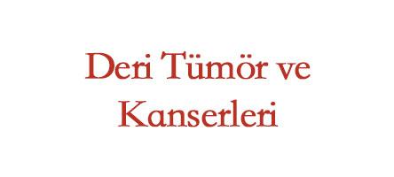 Deri Tümör ve Kanserleri