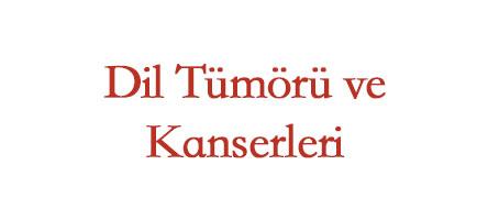 Dil Kanseri ve Tümörleri